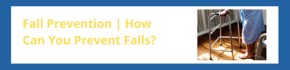Fall Prevention | How Can You Prevent Falls?