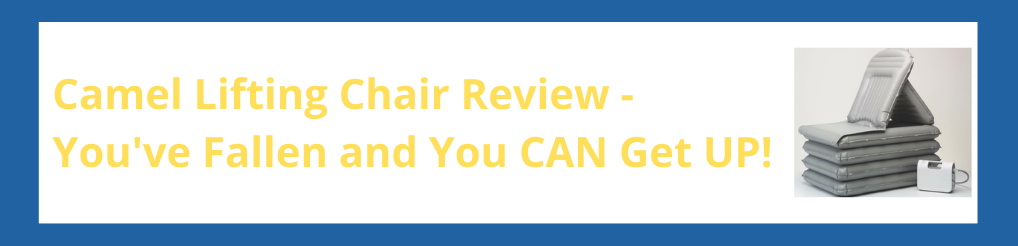 Camel Lifting Chair Review - You've Fallen and You CAN Get Up!