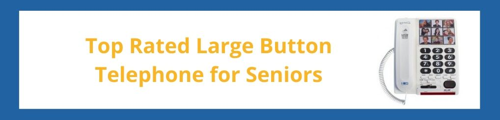 Top Rated Large Button Telephone for Seniors