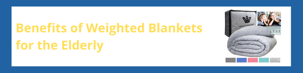 Benefit of Weighted Blankets for the Elderly
